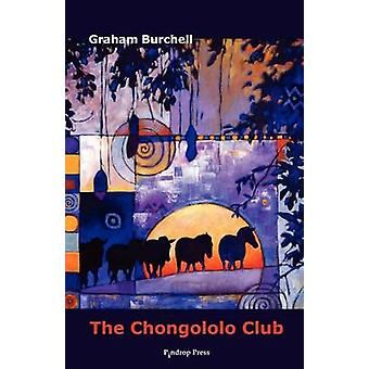 The Chongololo Club by Burchell & Graham