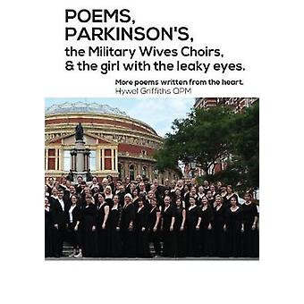 POEMS PARKINSONS the Military Wives Choirs and the girl with leaky eyes by Griffiths & Hywel