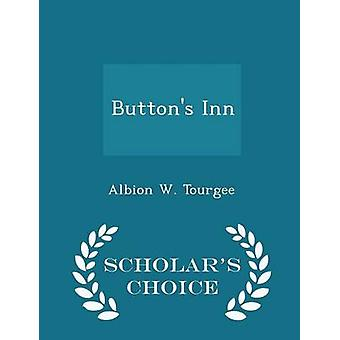 Buttons Inn  Scholars Choice Edition by Tourgee & Albion W.