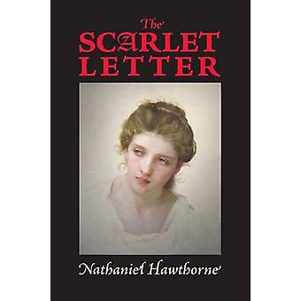 The Scarlet Letter by Hawthorne & Nathaniel