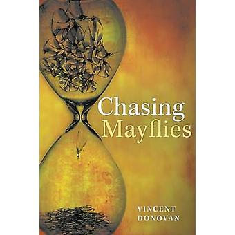 Chasing Mayflies by Donovan & Vincent