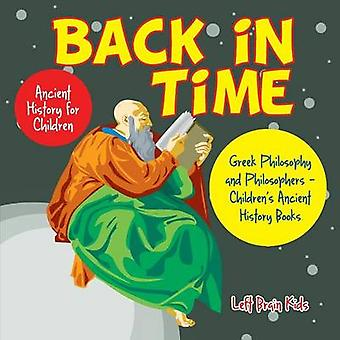 Back in Time Ancient History for Children Greek Philosophy and Philosophers  Childrens Ancient History Books by Left Brain Kids
