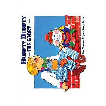 Humpty Dumpty The Story by Egan & Cecilia