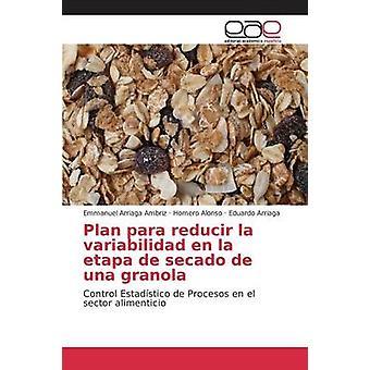 Plano para reducir la variabilidad en la etapa de secado de una granola por Arriaga Ambriz Emmanuel