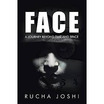 FACE A JOURNEY BEYOND TIME AND SPACE by Joshi & Rucha