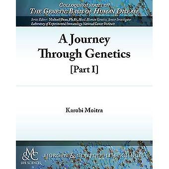 A Journey Through Genetics Part I by Moitra & Karobi