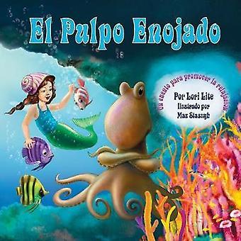 El Pulpo Enojado Un cuento que ensea la respiracin del vientre para ayudar a reducir el estrs la ira de control en los nios by Lite & Lori
