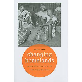 Changing Homelands - Hindu Politics and the Partition of India by Neet