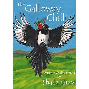 The Galloway Chilli by Shalla Gray - 9780957640238 Book