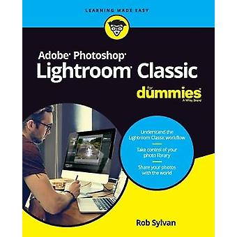 Adobe Photoshop Lightroom Classic For Dummies por Rob Sylvan - 9781119
