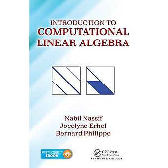 Introduction to Computational Linear Algebra by Nabil Nassif - Jocely