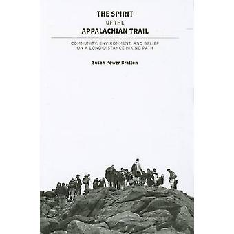 The Spirit of the Appalachian Trail - Community - Environment - and Be