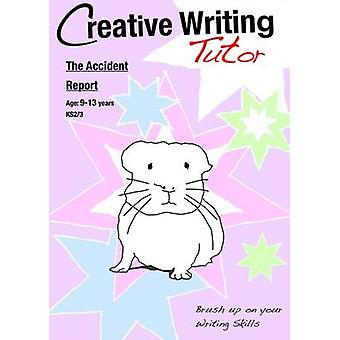 Accident Report (Creative Writing Tutor) by Sally Jones - 97819077330