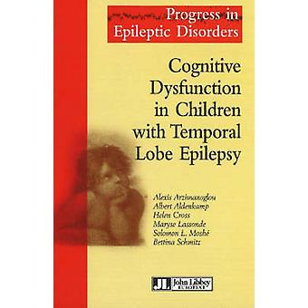 Cognitive Disfunction in Children with Temporal Lobe Epilepsy by Alex