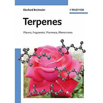 Terpene - Aromen - Düfte - Pharmaca - Pheromone von Eberhard Br