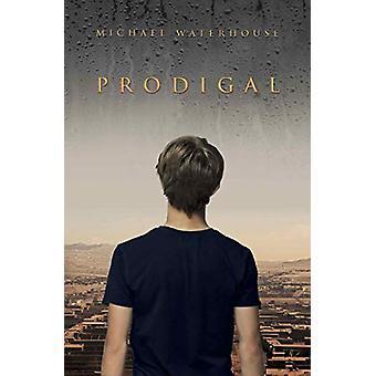 Prodigal by Michael Waterhouse - 9781911546634 Book