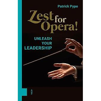 Zest for Opera! - Unleash your Leadership by Patrick Pype - 9789462988