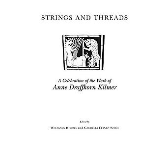Strings and Threads - A Celebration of the Work of Anne Draffkorn Kilm
