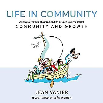Life in Community - An illustrated and abridged edition of Jean Vanier