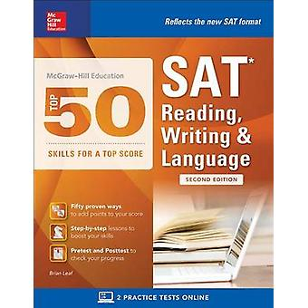 McGrawHill Education Top 50 Skills for a Top Score SAT Reading Writing amp Language Second Edition by Brian Leaf