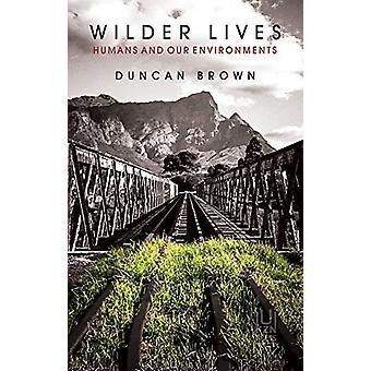 Wilder Lives - Humans and Our Environments de Duncan Brown - 978186914