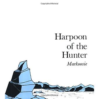 Harpoon of the Hunter by Markoosie - 9780773502321 Book