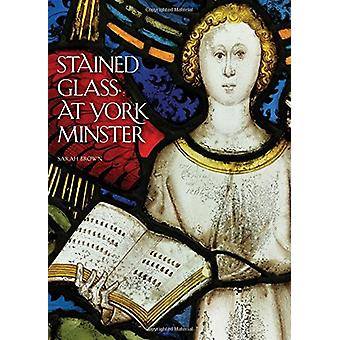 Stained Glass at York Minster by Sarah Brown - 9781785510731 Book