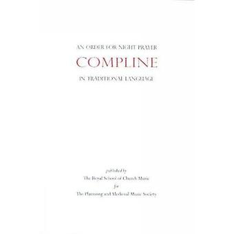 An Order for Compline Night Prayer in Traditional Language by Edited by John Harper