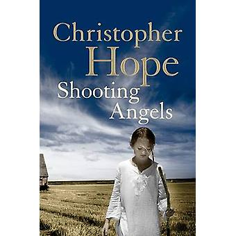 Shooting Angels by Hope & Christopher Author