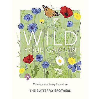 Wild your garden: maak een heiligdom voor de natuur