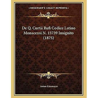 de Q. Curtii Rufi Codice Latino Monacensi N. 15739 Insignito (1875)