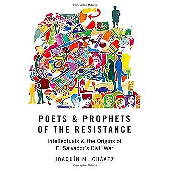 Dichters en profeten van het verzet: intellectuelen en de oorsprong van El Salvador's Burgeroorlog