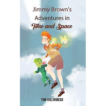 Jimmy Browns Adventures in Time and Space by Hollinshead & Tom