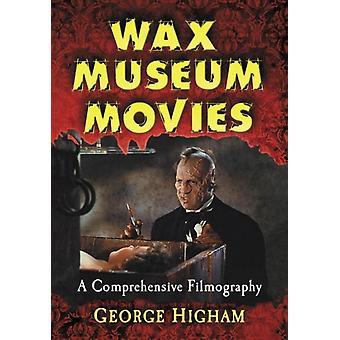 Wax Museum Movies by Higham & George