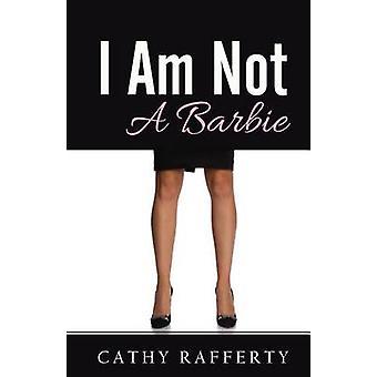 I Am Not A Barbie by Cathy Rafferty - 9781505506259 Book