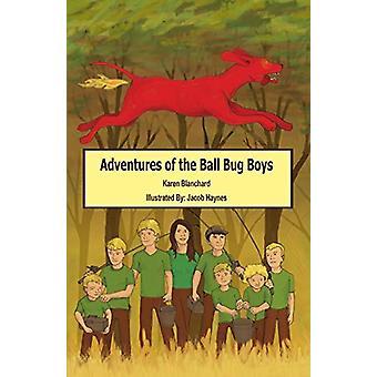 Adventures of the Ball Bug Boys by Karen Blanchard - 9781626468504 Bo