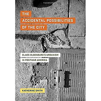 The Accidental Possibilities of the City by Katherine Smith