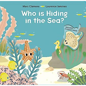 Who is Hiding in the Sea by Marc ClamensLaurence Jammes