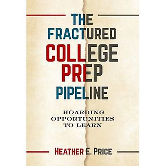 Den splittrade collegeförberedande pipelinen av Heather E. Price