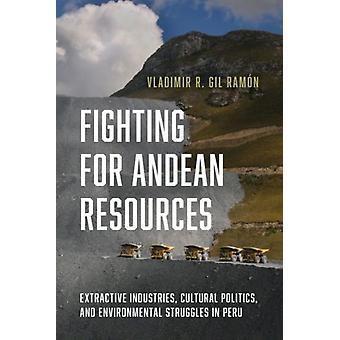 Fighting for Andean Resources by Vladimir R. Gil Ramon