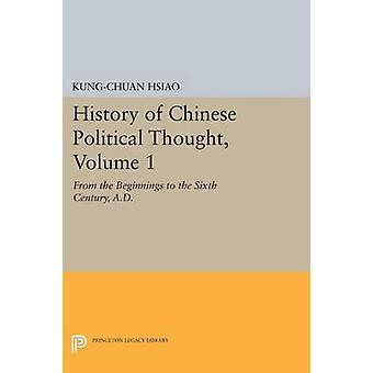 History of Chinese Political Thought - From the Beginnings to the Sixt