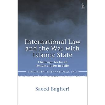 International Law and the War with Islamic State by Bagheri & Dr Saeed University of Reading & UK