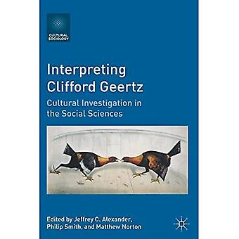 Interpreting Clifford Geertz: Cultural Investigation in the Social Sciences