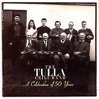 Tulla Ceili - Celeb. of 50 Yrs [CD] USA import