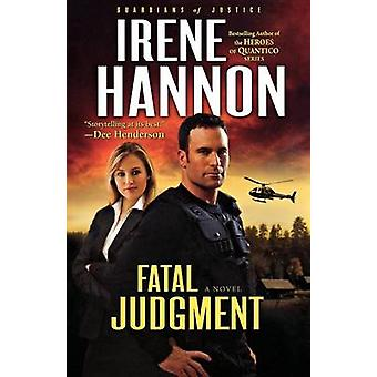Fatal Judgment - A Novel by Irene Hannon - 9780800734565 Book