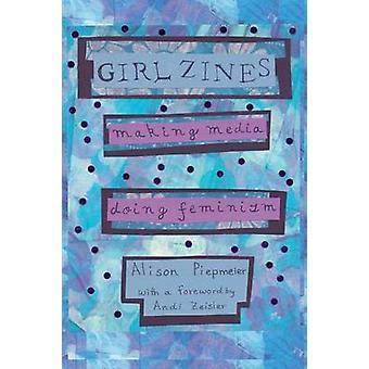 Andi Zines - Making Media - faire féminisme par Alison Piepmeier - fille