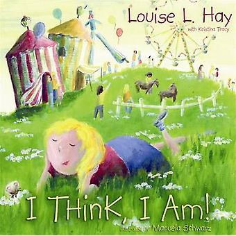 I Think I am by Louise L. Hay - Kristina Tracy - 9781401922085 Book