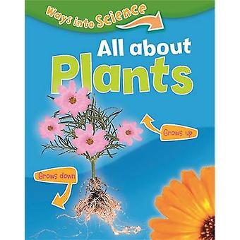 All About Plants (Illustrated edition) by Peter D. Riley - 9781445134