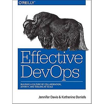 Effective DevOps - Building a Culture of Collaboration - Affinity - an