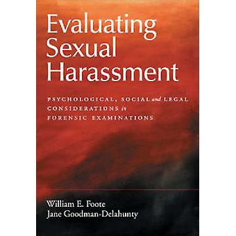 Evaluating Sexual Harassment - Psychological - Social - and Legal Cons